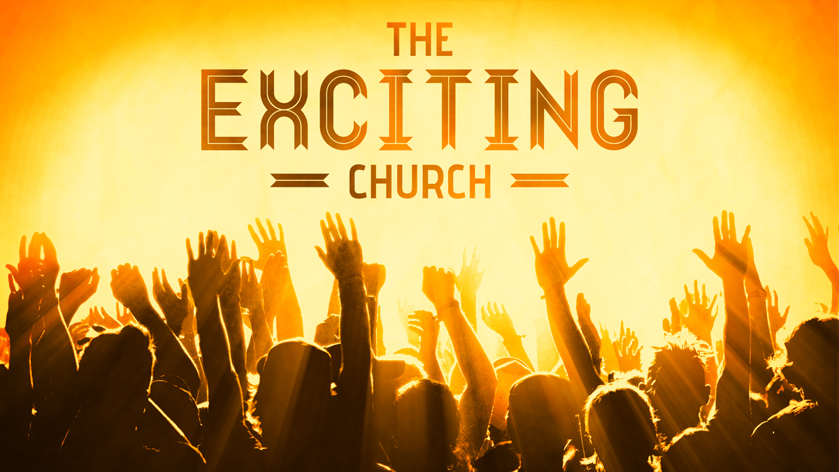 The Exciting Church